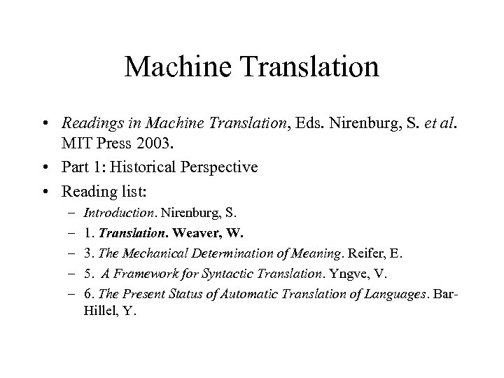 Machine Translation • Readings in Machine Translation, Eds. Nirenburg, S. et al. MIT Press