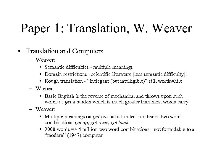 Paper 1: Translation, W. Weaver • Translation and Computers – Weaver: • Semantic difficulties