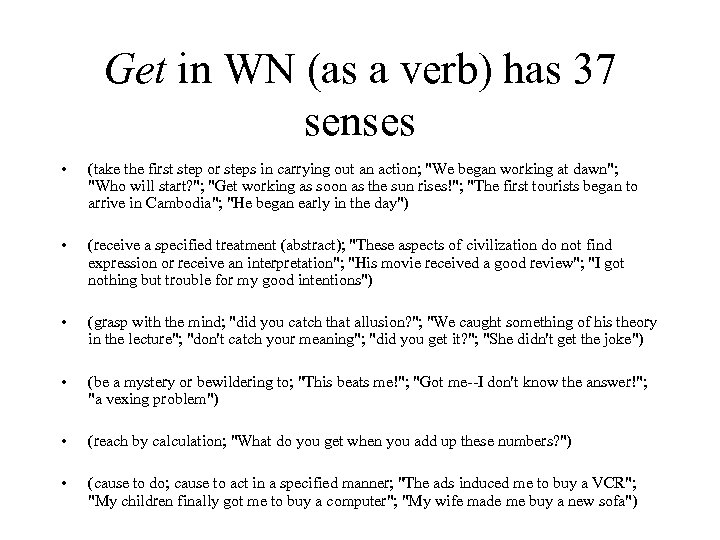 Get in WN (as a verb) has 37 senses • (take the first step
