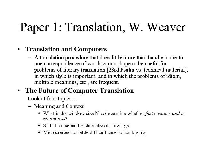 Paper 1: Translation, W. Weaver • Translation and Computers – A translation procedure that