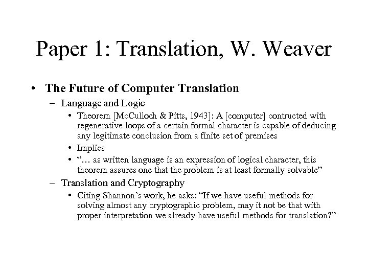 Paper 1: Translation, W. Weaver • The Future of Computer Translation – Language and