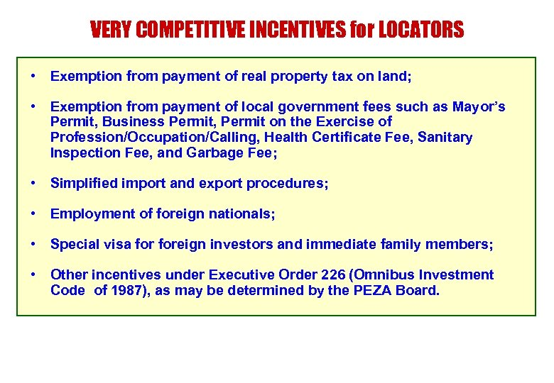 VERY COMPETITIVE INCENTIVES for LOCATORS • Exemption from payment of real property tax on