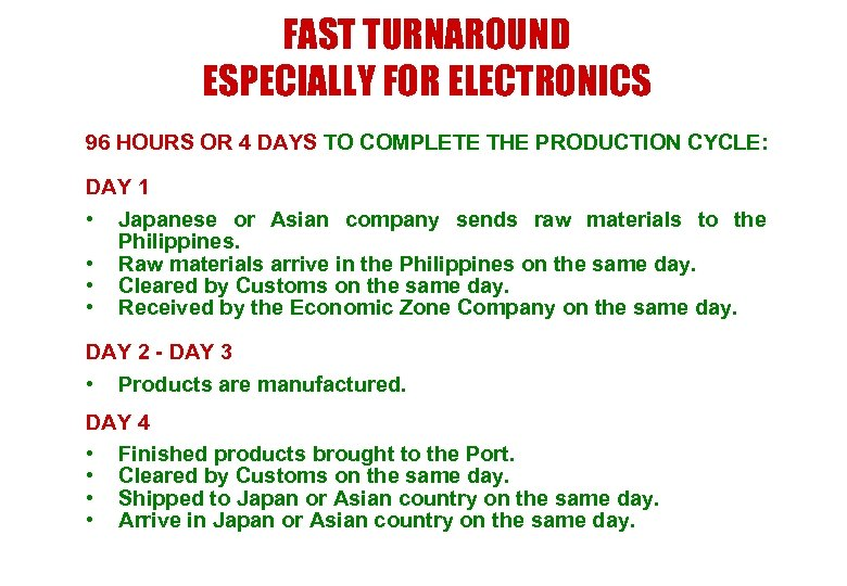 FAST TURNAROUND ESPECIALLY FOR ELECTRONICS 96 HOURS OR 4 DAYS TO COMPLETE THE PRODUCTION