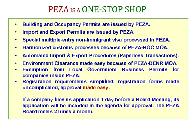 PEZA IS A ONE-STOP SHOP • Building and Occupancy Permits are issued by PEZA.