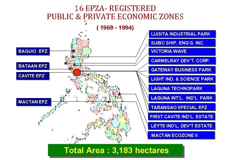 16 EPZA- REGISTERED PUBLIC & PRIVATE ECONOMIC ZONES ( 1969 - 1994) LUISITA INDUSTRIAL