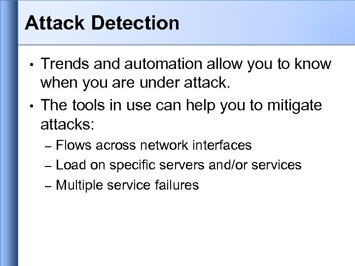 Attack Detection Trends and automation allow you to know when you are under attack.