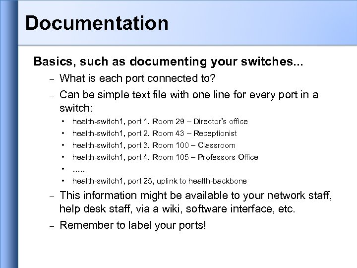 Documentation Basics, such as documenting your switches. . . – – What is each