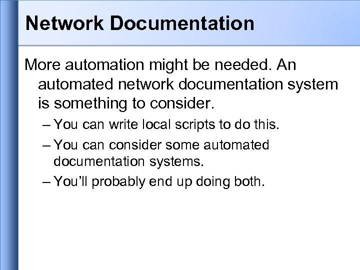 Network Documentation More automation might be needed. An automated network documentation system is something