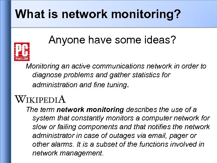 What is network monitoring? Anyone have some ideas? Monitoring an active communications network in