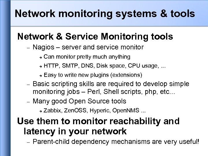 Network monitoring systems & tools Network & Service Monitoring tools Nagios – server and