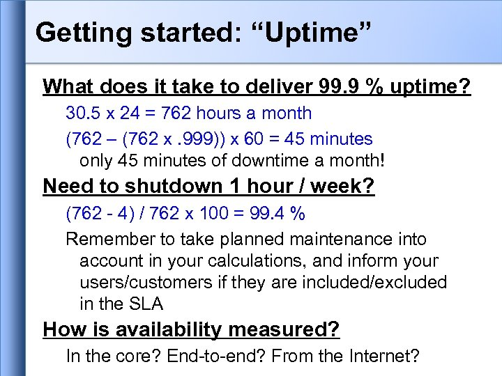 """Getting started: """"Uptime"""" What does it take to deliver 99. 9 % uptime? 30."""