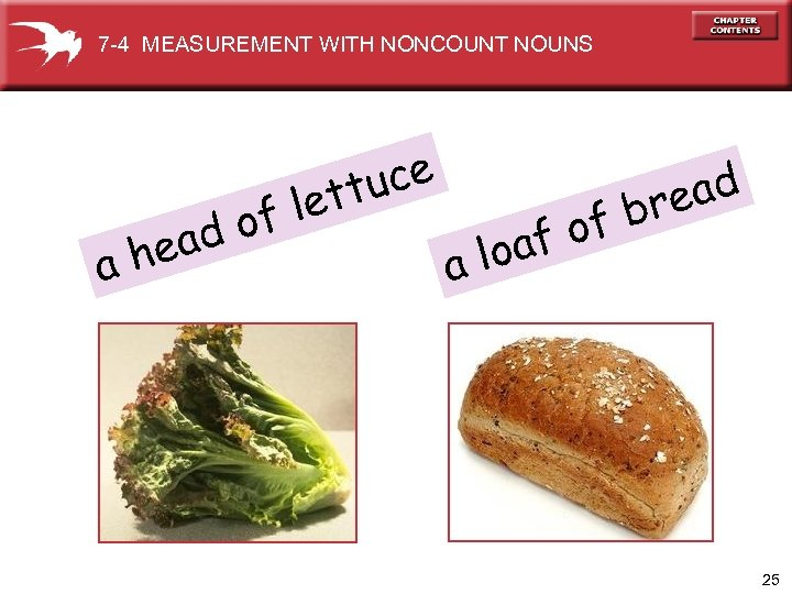 7 -4 MEASUREMENT WITH NONCOUNT NOUNS he a of ad uce ett l a