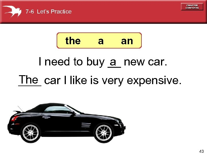 7 -6 Let's Practice the a an I need to buy __ new car.