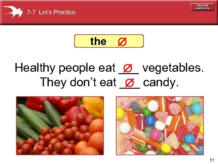 7 -7 Let's Practice the Healthy people eat ___ vegetables. They don't eat ___
