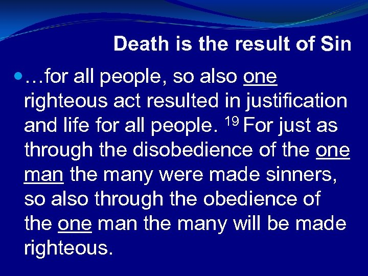 Death is the result of Sin …for all people, so also one righteous act