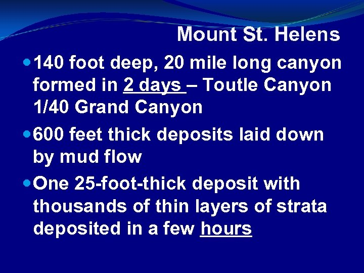 Mount St. Helens 140 foot deep, 20 mile long canyon formed in 2 days