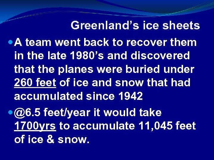 Greenland's ice sheets A team went back to recover them in the late 1980's