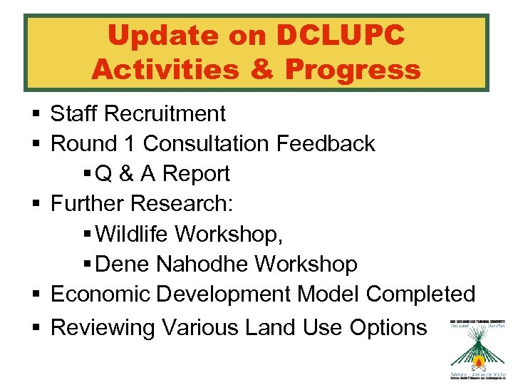 Update on DCLUPC Activities & Progress § Staff Recruitment § Round 1 Consultation Feedback