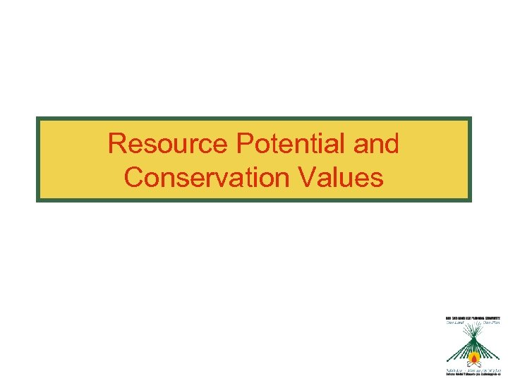 Resource Potential and Conservation Values