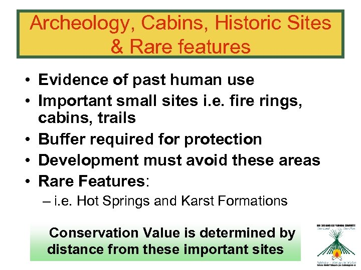 Archeology, Cabins, Historic Sites & Rare features • Evidence of past human use •