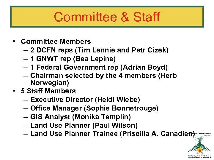 Committee & Staff • Committee Members – 2 DCFN reps (Tim Lennie and Petr