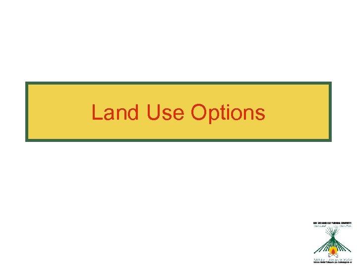 Land Use Options