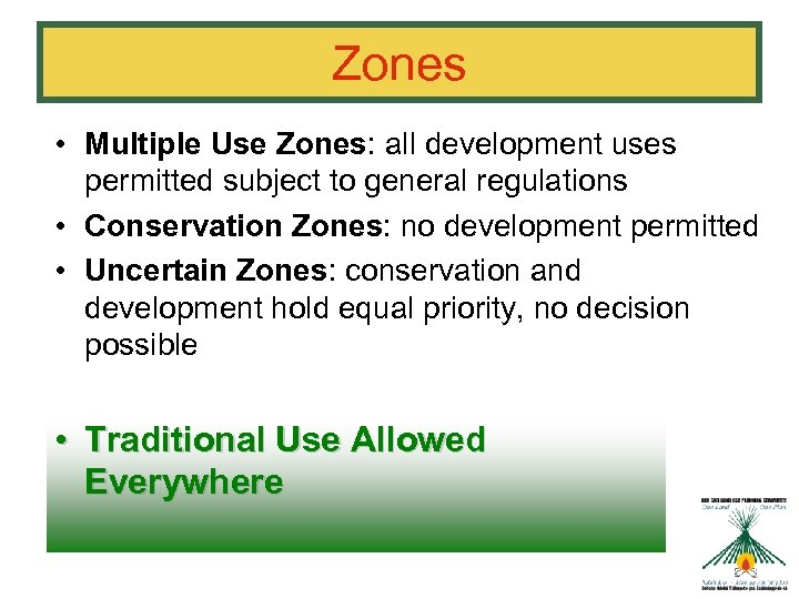 Zones • Multiple Use Zones: all development uses permitted subject to general regulations •