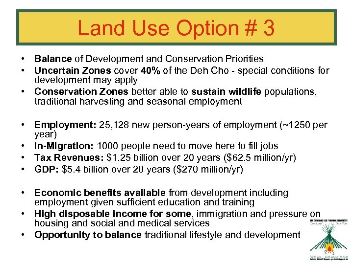 Land Use Option # 3 • Balance of Development and Conservation Priorities • Uncertain