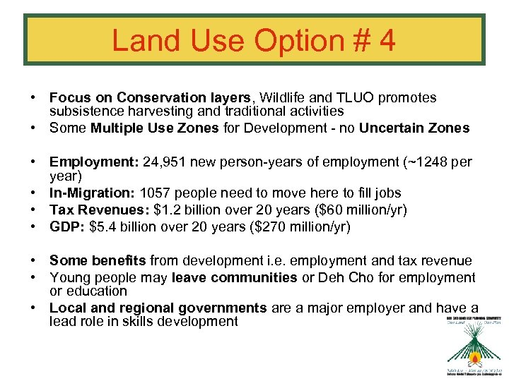 Land Use Option # 4 • Focus on Conservation layers, Wildlife and TLUO promotes