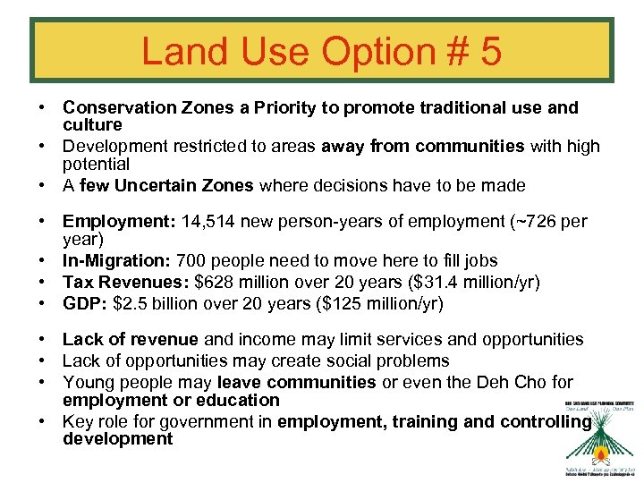 Land Use Option # 5 • Conservation Zones a Priority to promote traditional use
