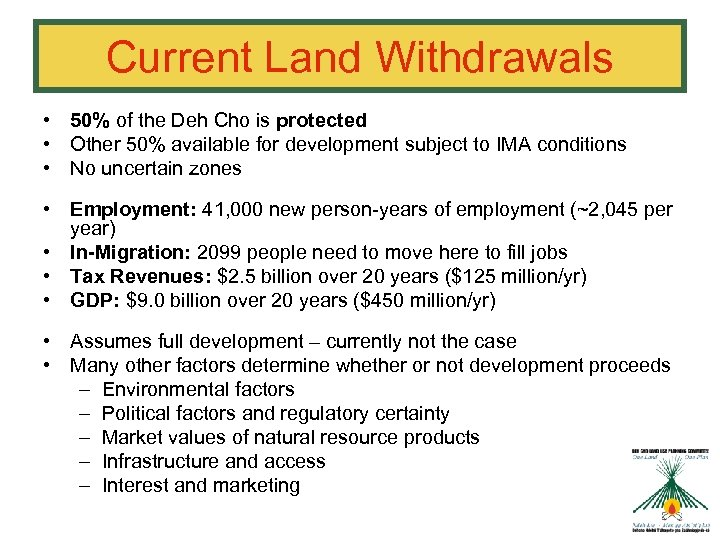 Current Land Withdrawals • 50% of the Deh Cho is protected • Other 50%