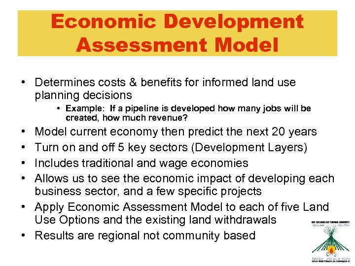 Economic Development Assessment Model • Determines costs & benefits for informed land use planning