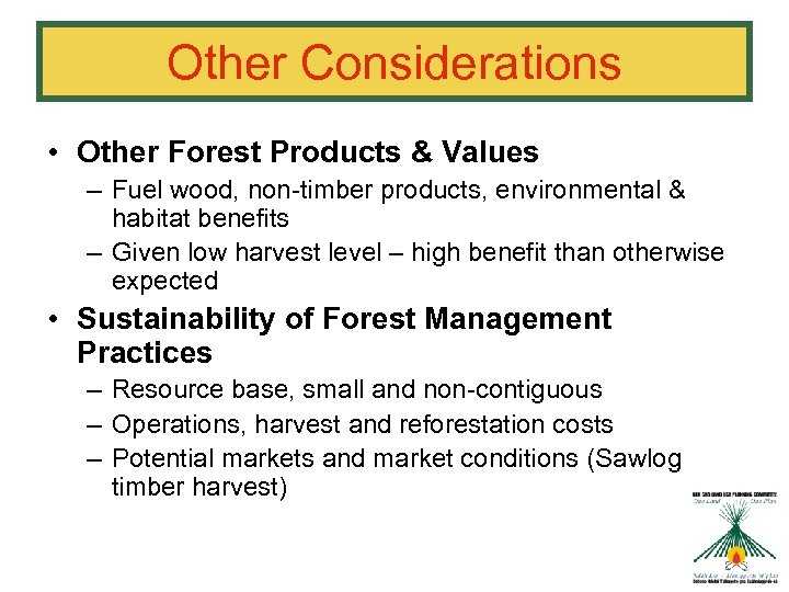 Other Considerations • Other Forest Products & Values – Fuel wood, non-timber products, environmental