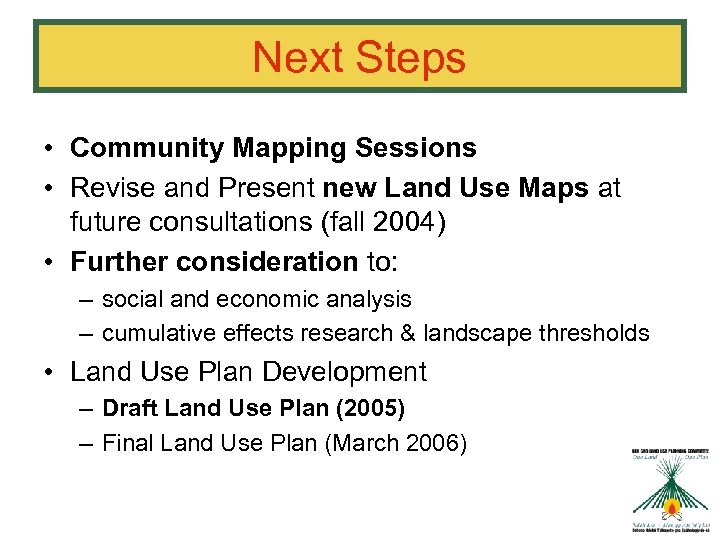 Next Steps • Community Mapping Sessions • Revise and Present new Land Use Maps