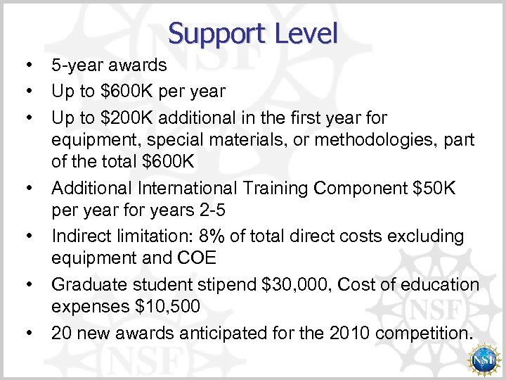 Support Level • • 5 -year awards Up to $600 K per year Up