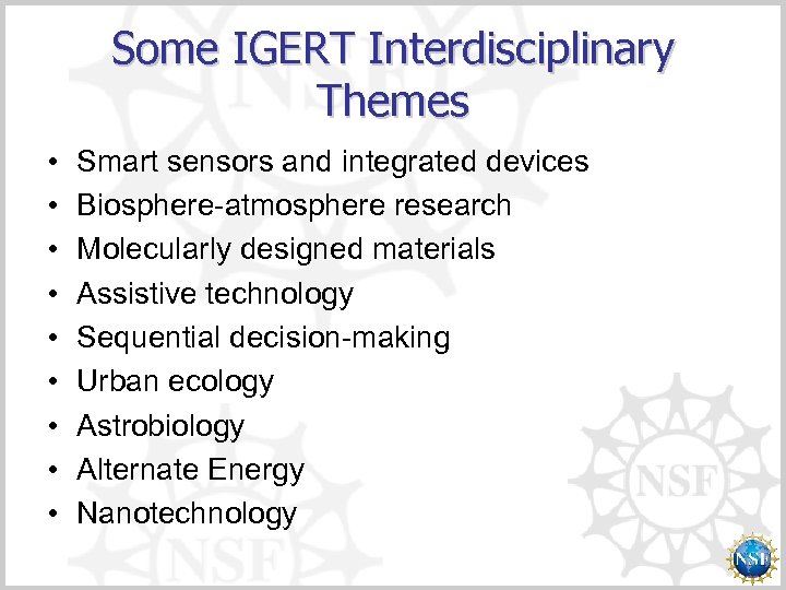 Some IGERT Interdisciplinary Themes • • • Smart sensors and integrated devices Biosphere-atmosphere research