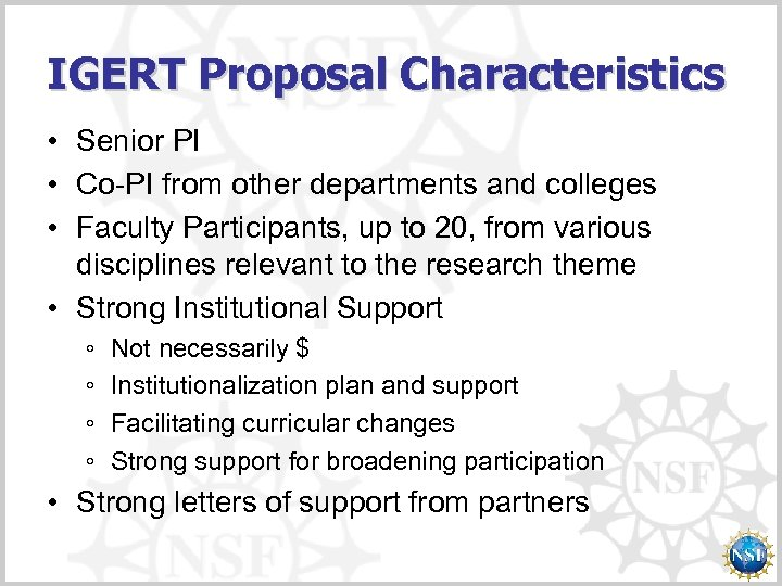 IGERT Proposal Characteristics • Senior PI • Co-PI from other departments and colleges •