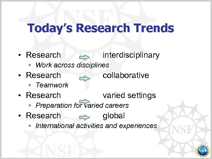 Today's Research Trends • Research interdisciplinary ◦ Work across disciplines • Research collaborative ◦
