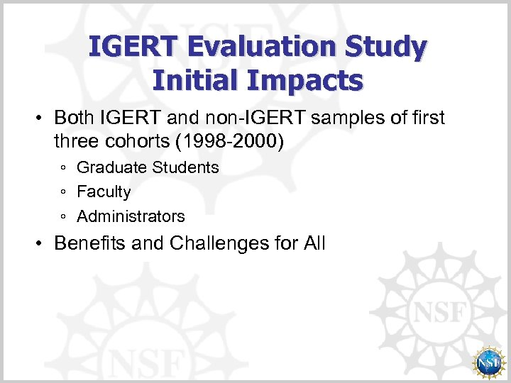 IGERT Evaluation Study Initial Impacts • Both IGERT and non-IGERT samples of first three
