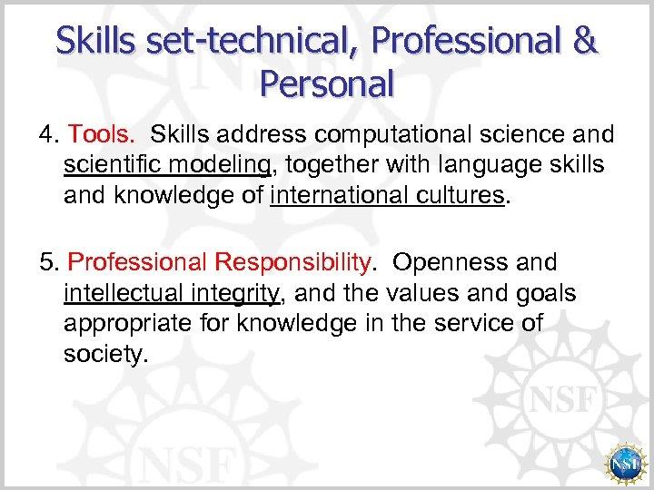 Skills set-technical, Professional & Personal 4. Tools. Skills address computational science and scientific modeling,