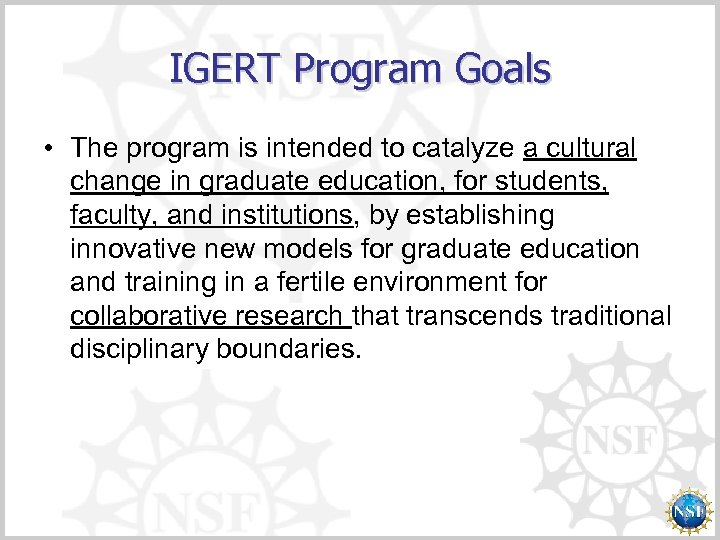 IGERT Program Goals • The program is intended to catalyze a cultural change in