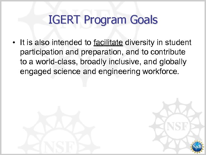 IGERT Program Goals • It is also intended to facilitate diversity in student participation