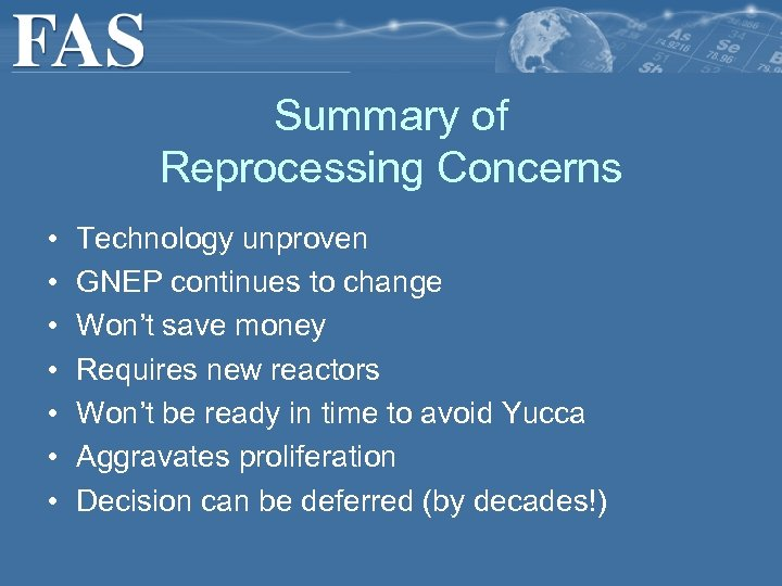 Summary of Reprocessing Concerns • • Technology unproven GNEP continues to change Won't save