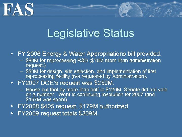 Legislative Status • FY 2006 Energy & Water Appropriations bill provided: – $80 M