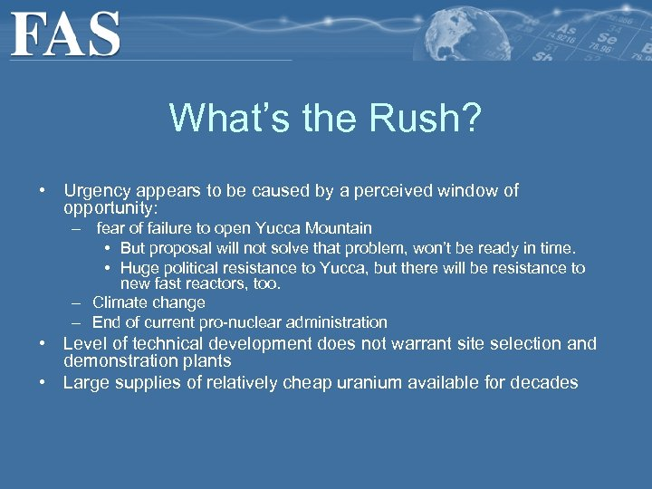 What's the Rush? • Urgency appears to be caused by a perceived window of