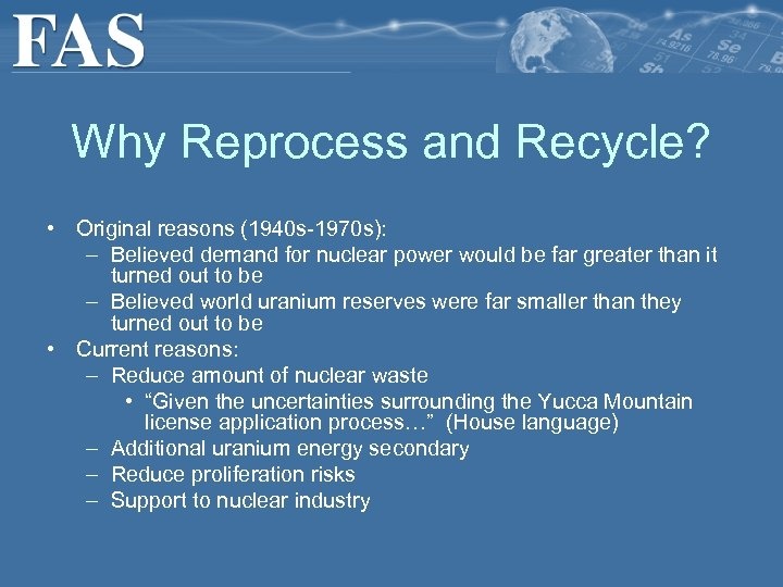 Why Reprocess and Recycle? • Original reasons (1940 s-1970 s): – Believed demand for