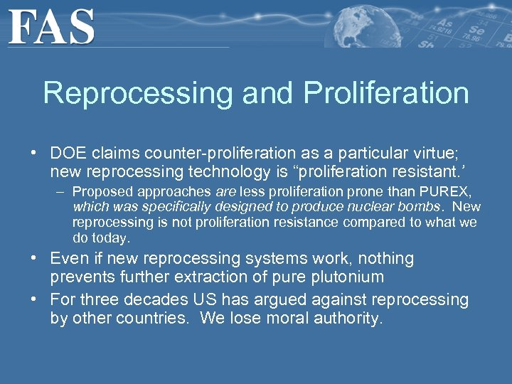 Reprocessing and Proliferation • DOE claims counter-proliferation as a particular virtue; new reprocessing technology