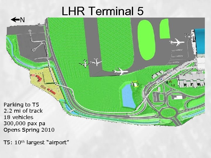 N LHR Terminal 5 Parking to T 5 2. 2 mi of track 18