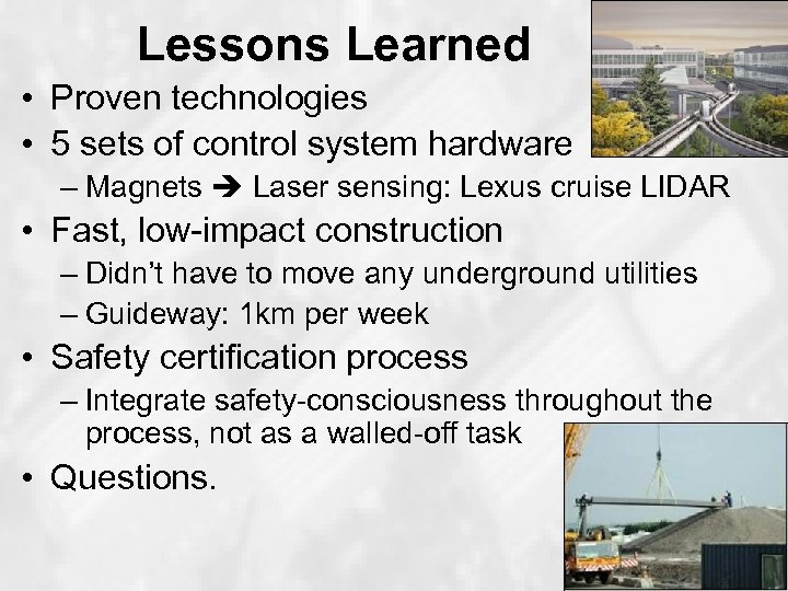 Lessons Learned • Proven technologies • 5 sets of control system hardware – Magnets