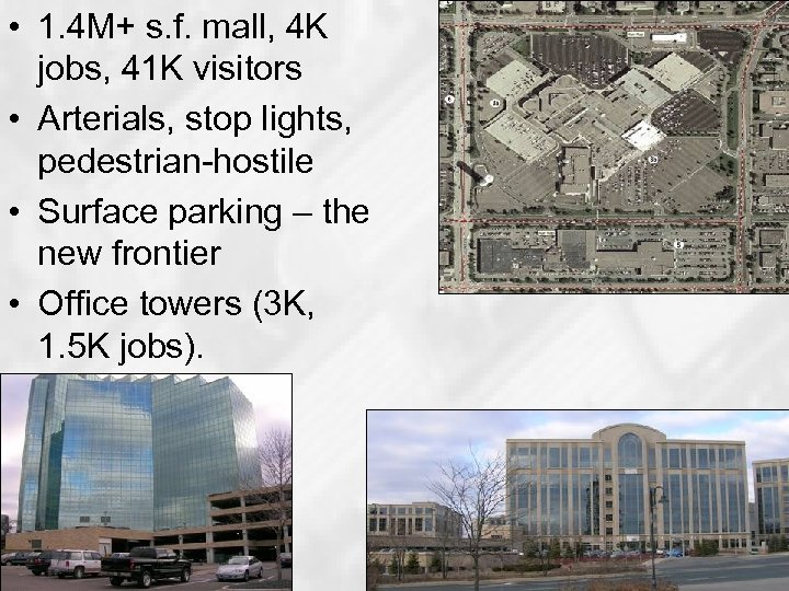 • 1. 4 M+ s. f. mall, 4 K jobs, 41 K visitors
